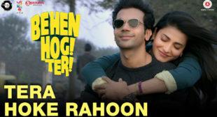 Arijit Singh's New Song Tera Hoke Rahoon