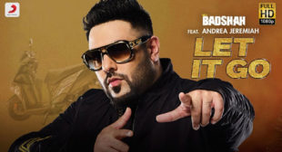 Badshah's New Song Let It Go