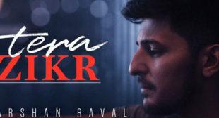 Tera Zikr – Darshan Raval