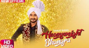 Ranjit Bawa's New Song Heavy Weight Bhangra